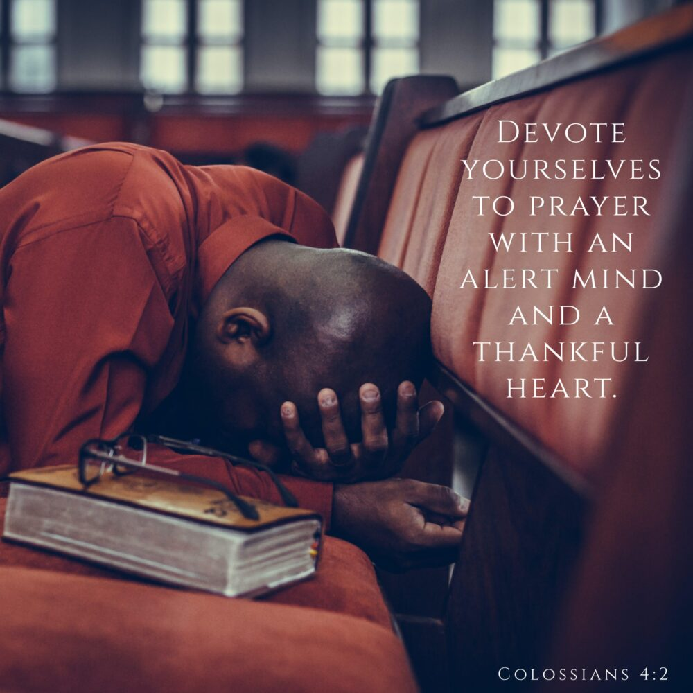 Be devoted! Be alert! Be thankful!