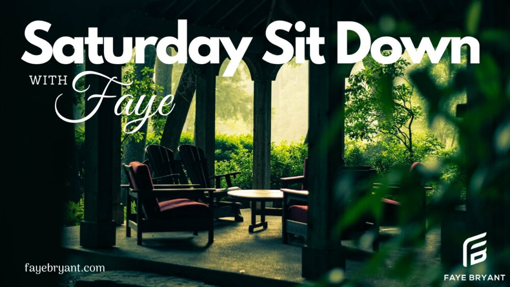 Saturday Sit Down with Faye